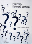 """Presentazione volume """"Palermo, l'identità cercata"""""""