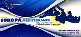 Europa Mediterranea. Crisi internazionale e nuovi percorsi di sviluppo