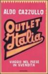 OUTLET ITALIA di Aldo Cazzullo