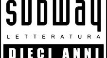 Il Decennale di Subway-Letteratura: Bando di Concorso - Racconti & Poesie