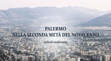Ciclo di Conferenze - Palermo nella seconda metà del Novecento