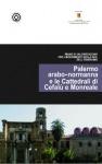 Il Piano di gestione per la candidatura all'iscrizione nella WHL del percorso arabo-normanno della città di Palermo e delle Cattedrali di Cefalù e Monreale