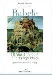 """""""Babele l'Italia tra crisi e Terza Repubblica"""""""