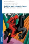 """Presentazione del volume """"Politiche per la cultura in Europa"""""""
