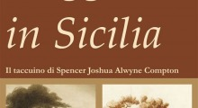 Prorogata la Mostra VIAGGIO IN SICILIA. IL TACCUINO DI SPENCER JOSHUA ALWYNE COMPTON