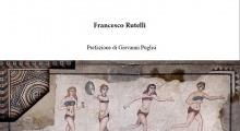 """Francesco Rutelli e il suo Rapporto sulla valorizzazione dell'area di Piazza Armerina – Morgantina """"Cuore Antico della Sicilia"""""""