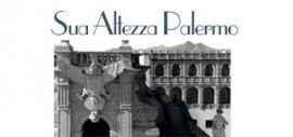 """Presentazione  """"Sua Altezza Palermo"""" e inaugurazione Mostra fotografica di Pucci Scafidi"""