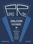 """Presentazione del Catalogo """"Pippo Rizzo. Dialoghi futuristi"""""""